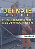 Ultimate Guides (1 -4)  Prep Questions for NEBOSH IGC 1 Exam