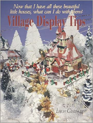 Village Display Tips Leigh Gieringer 9780966477504 Amazon Com Books