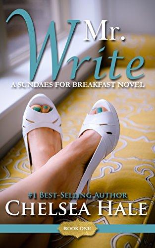 Mr. Write (A Sundaes for Breakfast Romance Book 1) by [Hale, Chelsea]