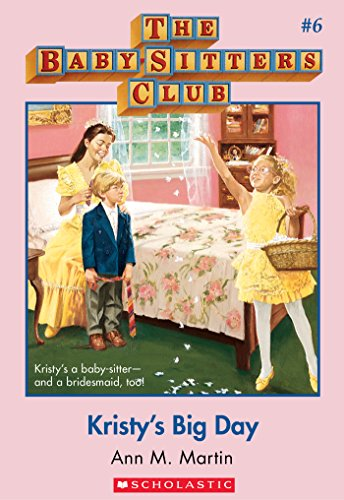 The Baby-Sitters Club #6: Kristy's Big Day -