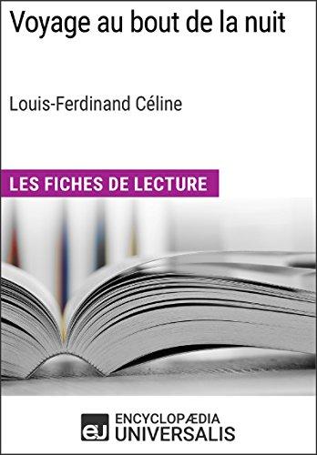 Voyage au bout de la nuit de Louis-Ferdinand Céline: Les Fiches de Lecture d'Universalis (French Edition)