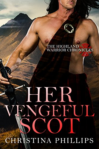 Her Vengeful Scot by Christina Phillips