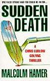 Sudden Death, Malcom Hamer, 0747235635