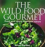 The Wild Food Gourmet, Anne Gardon, 1552092429