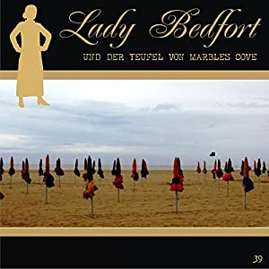 Der Teufel von Marbles Cove (Lady Bedfort 39) Hörspiel