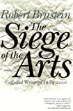 The Siege of the Arts, Robert Brustein, 1566633818