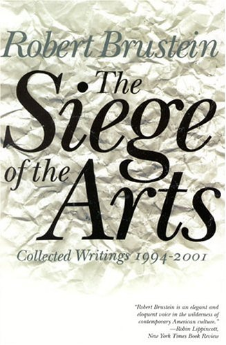 Read Online The Siege of the Arts: Collected Writings 1994-2001 PDF