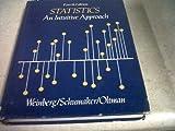 Statistics : An Intuitive Approach, Weinberg, George H. and Schumaker, John A., 0818504269