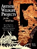 Artistic Wildlife Projects for the Scrol