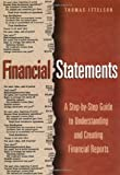 img - for Financial Statements: A Step-By-Step Guide to Understanding and Creating Financial Reports by Thomas R. Ittelson (1998-02-01) book / textbook / text book