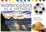 Watercolours in a Weekend, Hazel Harrison, 0715313924