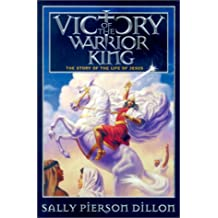 Victory of the Warrior King: The Story of the Life of Jesus (War of the Ages)
