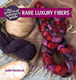 The Practical Spinner's Guide - Rare Luxury Fibers
