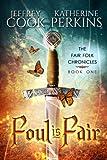 img - for Foul is Fair (Fair Folk Chronicles) (Volume 1) book / textbook / text book