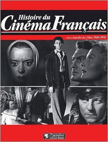 En ligne téléchargement Histoire du cinéma français : Encyclopédie des films, 1940-1950 pdf