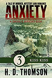 Anxiety: Kiss Kiss - Episode 3 - A Tale of Murder, Mystery and Romance (A Smoke and Mirror Book)