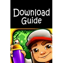 Subway Surfers: Download Guide for PC, Android, Kindle, IOS and More! (Volume 2)