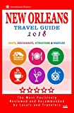 New Orleans Travel Guide 2018: Shops, Restaurants, Attractions and Nightlife in New Orleans, Louisiana (City Travel Guide 2018)