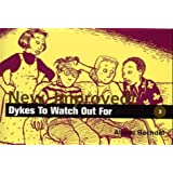 New Improved!: Dykes to Watch Out for