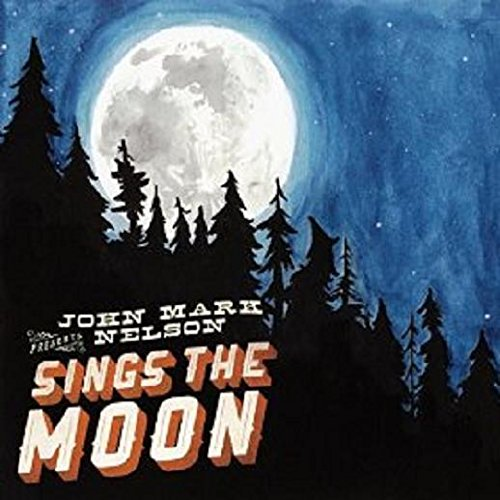 Sings The Moon (2013) (Album) by John Mark Nelson