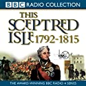 This Sceptred Isle Volume 8: 1792-1815 Nelson, Wellington, & Napoleon Audiobook by Christopher Lee Narrated by Anna Massey