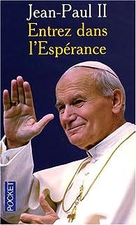 Entrez dans l'Espérance par Jean-Paul II