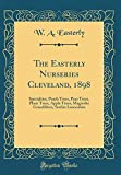 Amazon / Forgotten Books: The Easterly Nurseries Cleveland, 1898 Specialties, Peach Trees, Pear Trees, Plum Trees, Apple Trees, Magnolia Grandiflora, Smilax Lanceolata Classic Reprint (W a Easterly)