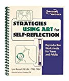 Strategies Using Art for Self-Reflection : Reproducible Worksheets for Teens and Adults, Miller, Lynn, 1893277216