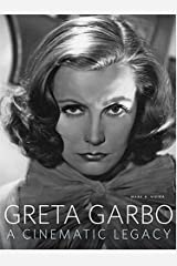 Greta Garbo: A Cinematic Legacy Hardcover