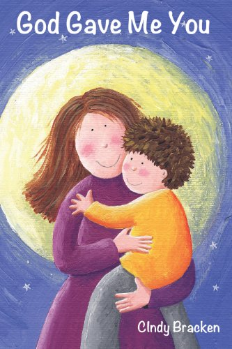 God Gave Me You (A Rhyming Picture Book For Young Children And Their Parents) cover
