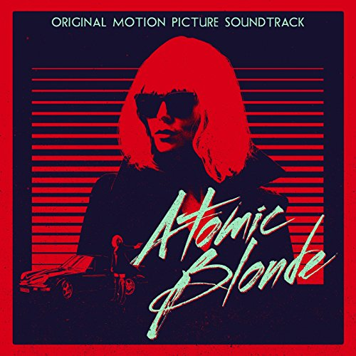 Atomic Blonde (Original Motion Picture Soundtrack) (Große Mode)