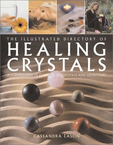 The Illustrated Directory of Healing Crystals: A Comprehensive Guide to 150 Crystals and Gemstones