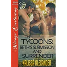 The Tycoons: Beth's Submission and Surrender (Siren Publishing Menage Everlasting)