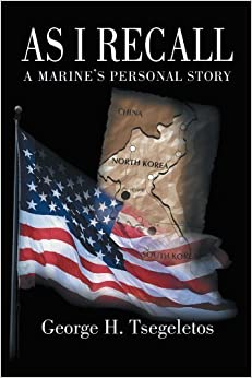 Book As I Recall: A Marine's Personal Story by George H. Tsegeletos (2003-12-29)