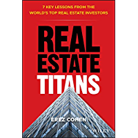 Real Estate Titans: 7 Key Lessons from the World's Top Real Estate Investors (English Edition)