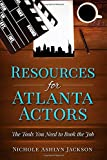 Resources for Atlanta Actors: The Tools You Need to Book the Job
