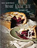 What Katie Ate: Recipes and Other Bits and Pieces by  Katie Quinn Davies in stock, buy online here