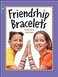Friendship Bracelets (Kids Can Do It)