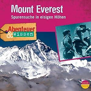 Mount Everest: Spurensuche in eisigen Höhen(Abenteuer & Wissen) Hörbuch