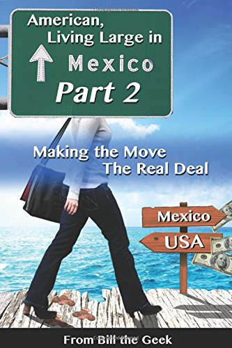American Living Large in Mexico, Part 2: Making the Move, The Real Deal