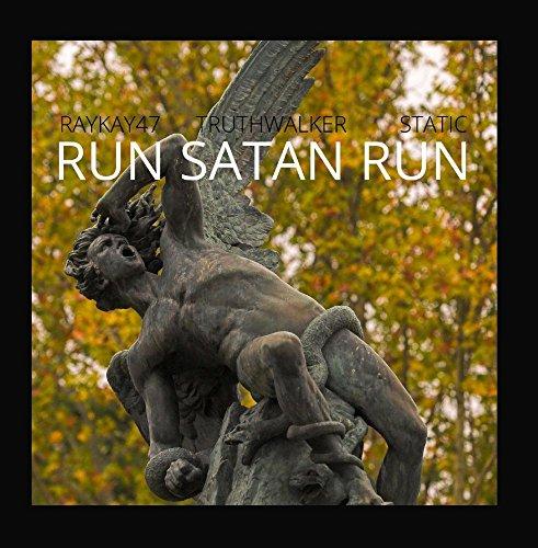 Run Satan Run (feat. Truthwalker & - Satan Run Run