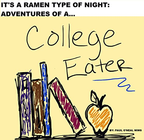It's A Ramen Type Of Night: Adventures Of A College Eater by [O'neal Mims, Paul]