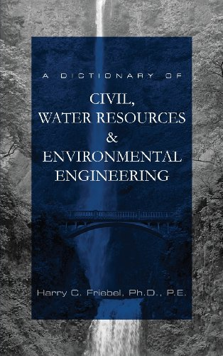 A Dictionary of Civil, Water Resources & Environmental Engineering
