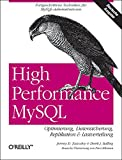 High Performance MySQL: Optimierung, Datensicherung, Replikation & Lastverteilung
