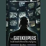 The Gatekeepers: Inside Israel's Internal Security Agency | Dror Moreh