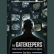 The Gatekeepers: Inside Israel's Internal Security Agency Audiobook by Dror Moreh Narrated by Paul Boehmer