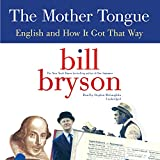 img - for The Mother Tongue: English and How It Got That Way book / textbook / text book