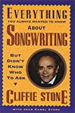 img - for Everything You Always Wanted to Know About Songwriting but Didn't Know Who to Ask by Stone, Cliffie (September 1, 1991) Paperback book / textbook / text book