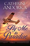 Fly Me to Paradise, Catherine Andorka, 1594149534