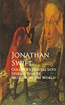 GULLIVER'S TRAVELS INTO SEVERAL REMOTE NATIONS OF THE WORLD: BESTSELLERS AND FAMOUS BOOKS